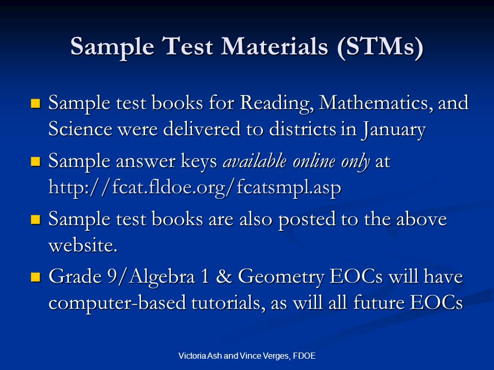 Victoria Ash and Vince Verges, FDOE Sample Test Materials (STMs) Sample test books for Reading, Mathematics, and Science were delivered to districts i