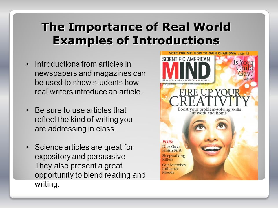 The Importance of Real World Examples of Introductions Introductions from articles in newspapers and magazines can be used to show students how real w