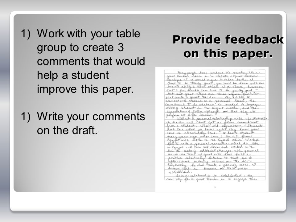 Provide feedback on this paper. 1)Work with your table group to create 3 comments that would help a student improve this paper. 1)Write your comments
