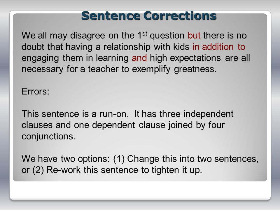 Sentence Corrections We all may disagree on the 1 st question but there is no doubt that having a relationship with kids in addition to engaging them