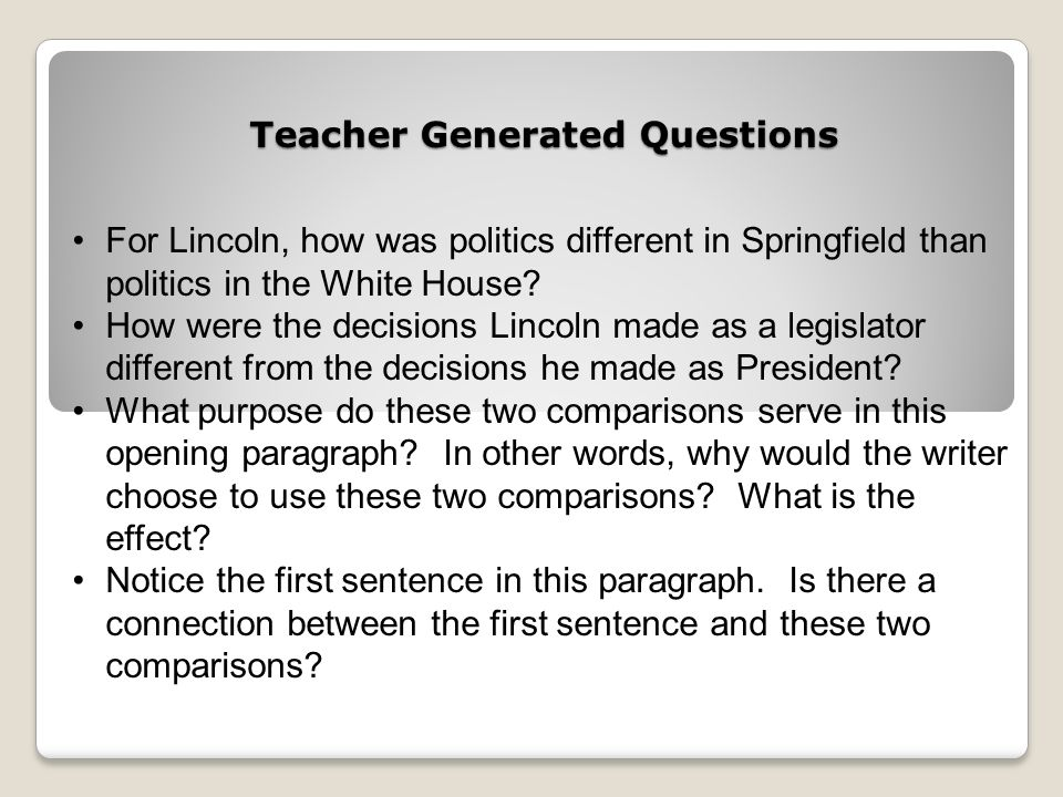 Teacher Generated Questions For Lincoln, how was politics different in Springfield than politics in the White House.