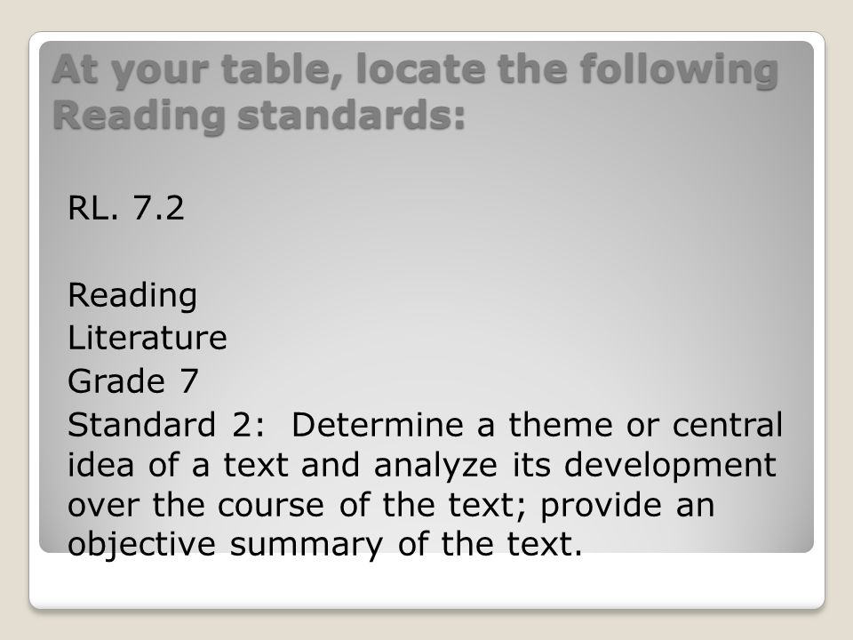 At your table, locate the following Reading standards: RL.