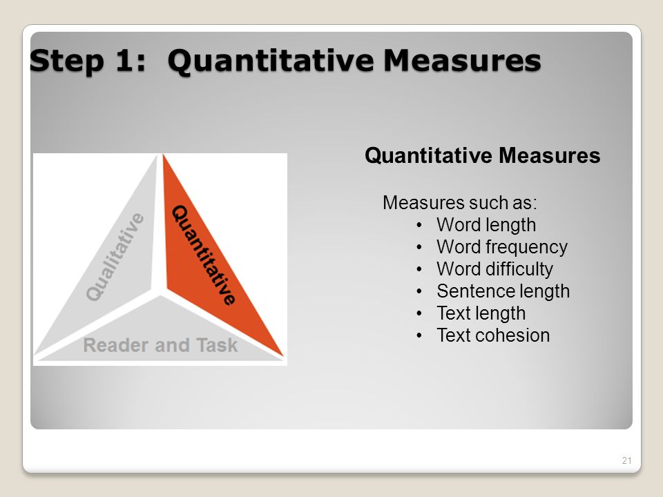 Step 1: Quantitative Measures 21 Measures such as: Word length Word frequency Word difficulty Sentence length Text length Text cohesion Quantitative M
