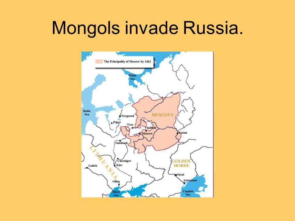 Mongols invade Russia.