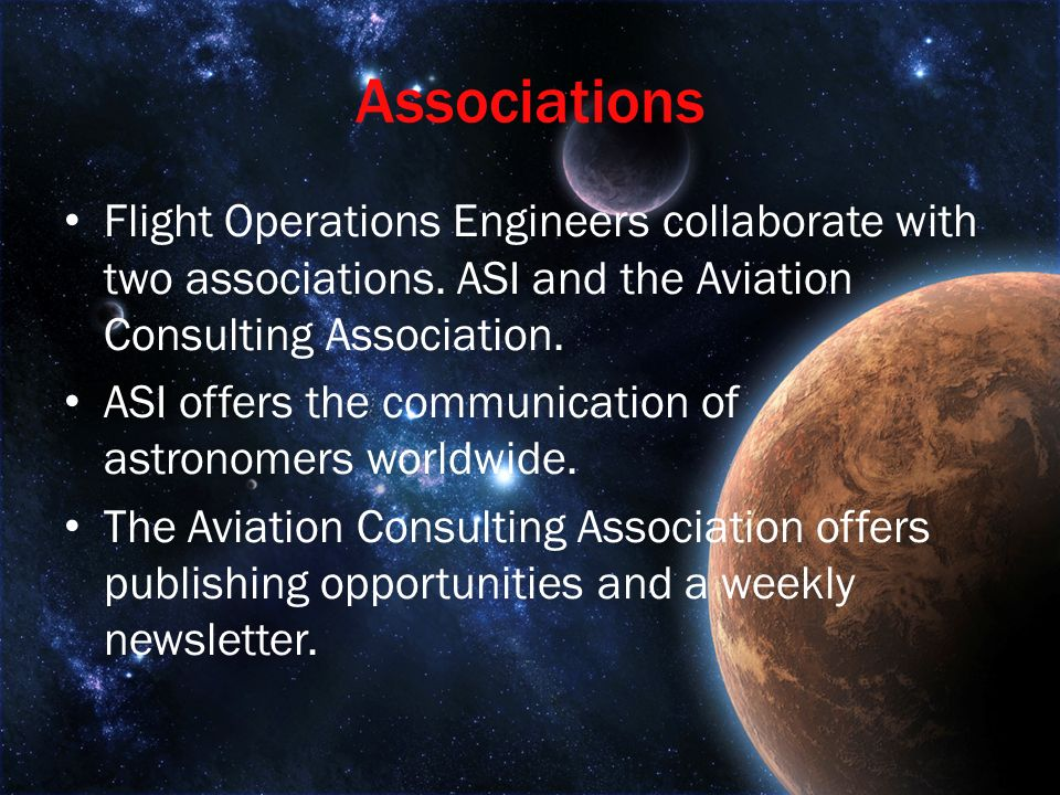 Associations Flight Operations Engineers collaborate with two associations.