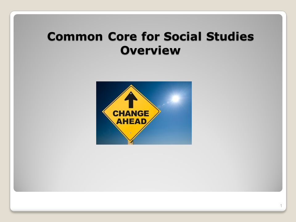 Common Core for Social Studies Overview 1