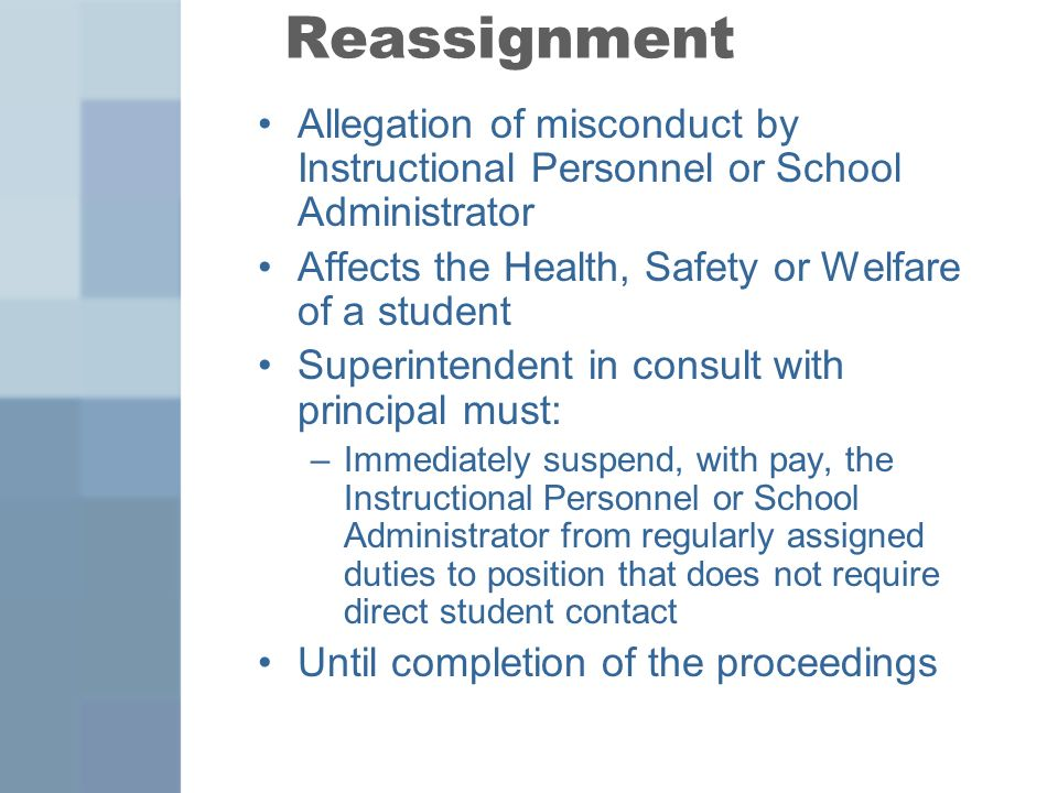 Reassignment Allegation of misconduct by Instructional Personnel or School Administrator Affects the Health, Safety or Welfare of a student Superinten