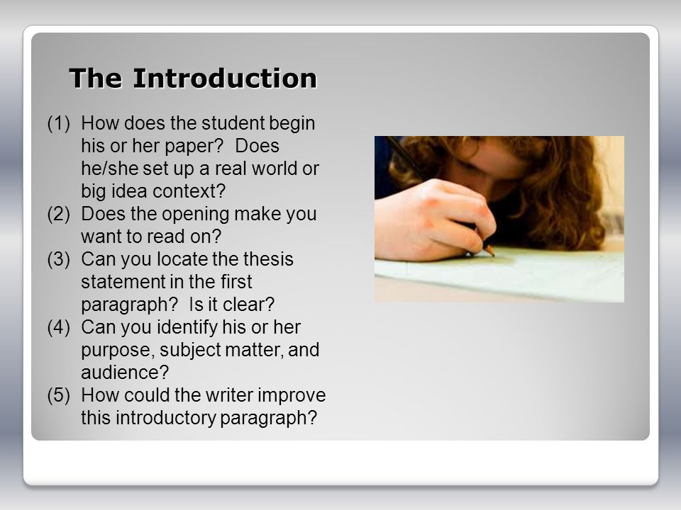 The Introduction (1)How does the student begin his or her paper.