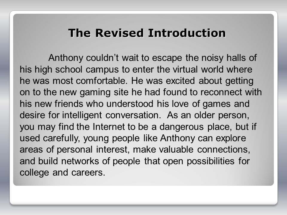 The Revised Introduction Anthony couldnt wait to escape the noisy halls of his high school campus to enter the virtual world where he was most comfortable.
