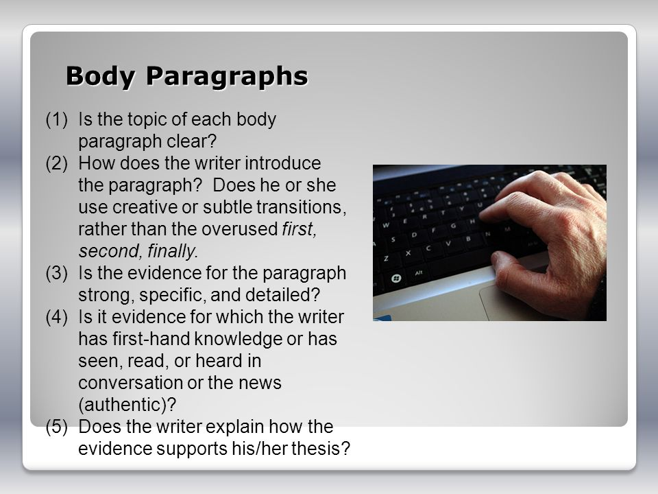 Body Paragraphs (1)Is the topic of each body paragraph clear.