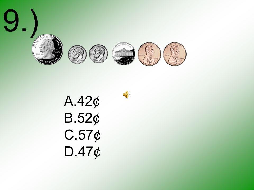 8.) A.10¢ B.17¢ C.23¢ D.53¢ 43¢