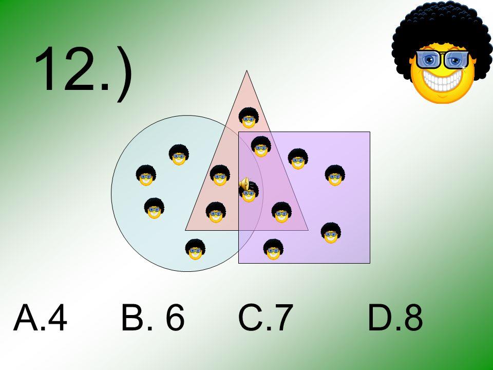 11.) A.482 B.678 C.554 D.128