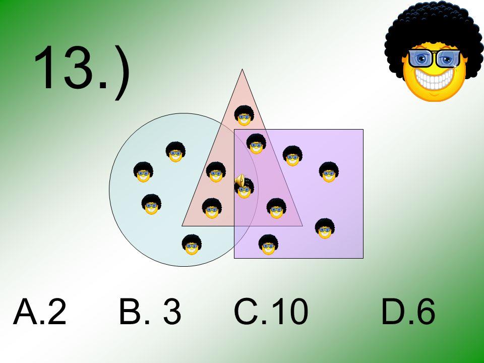 12.) A.4 B. 6 C.7 D.8