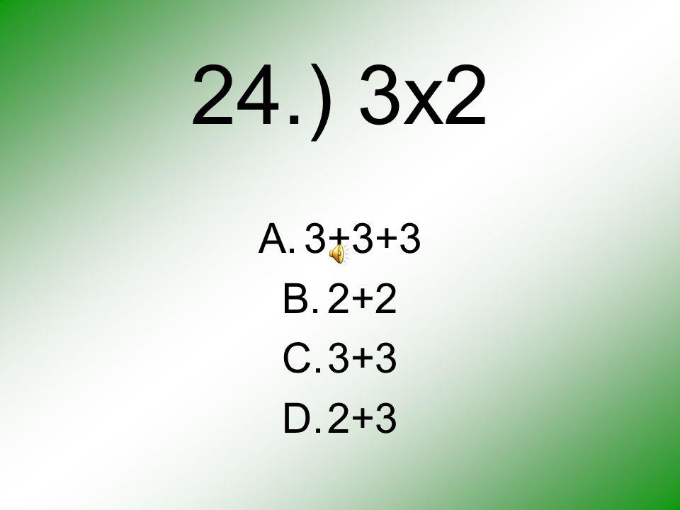 23.) A.8-3=7 B.3+3=6 C.6+2=8 D.6-2=4