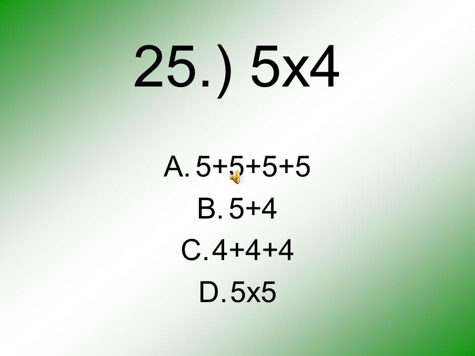 24.) 3x2 A.3+3+3 B.2+2 C.3+3 D.2+3
