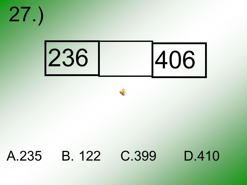 26.) 36+54= 54+__ A.54 B.36 C.90 D.45