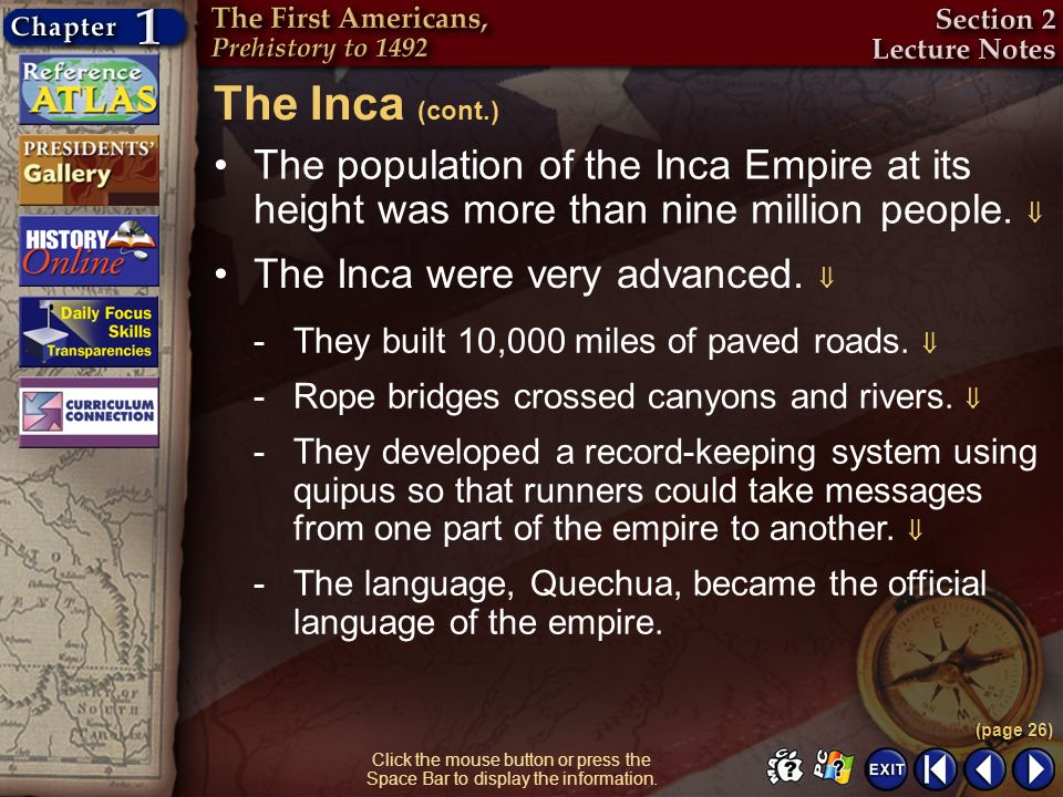 Section 2-15 Click the mouse button or press the Space Bar to display the information. The population of the Inca Empire at its height was more than n