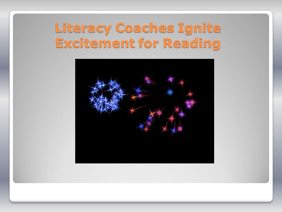 Literacy Coaches Ignite Excitement for Reading
