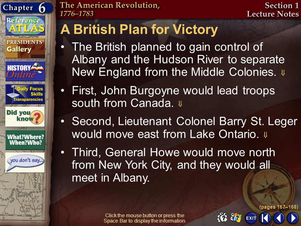 Section 1-20 A British Plan for Victory The British planned to gain control of Albany and the Hudson River to separate New England from the Middle Col