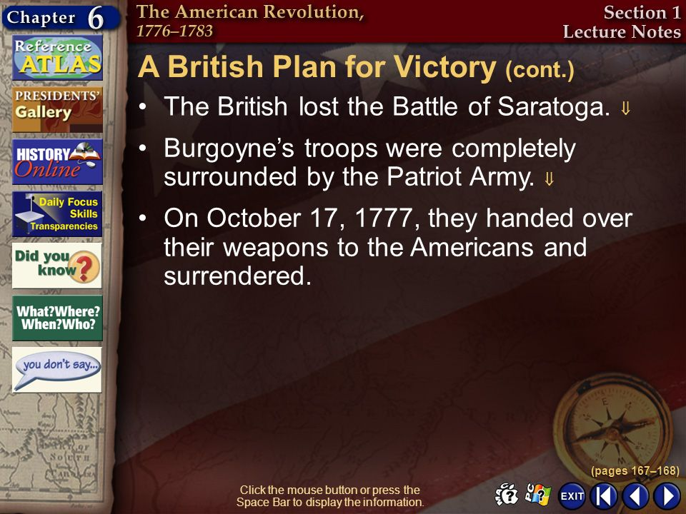 Section 1-23 The British lost the Battle of Saratoga. A British Plan for Victory (cont.) (pages 167–168) Burgoynes troops were completely surrounded b