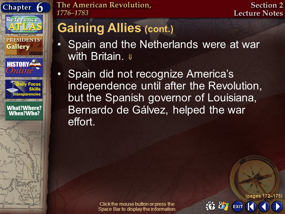 Section 2-7 Click the mouse button or press the Space Bar to display the information. Spain and the Netherlands were at war with Britain. Spain did no