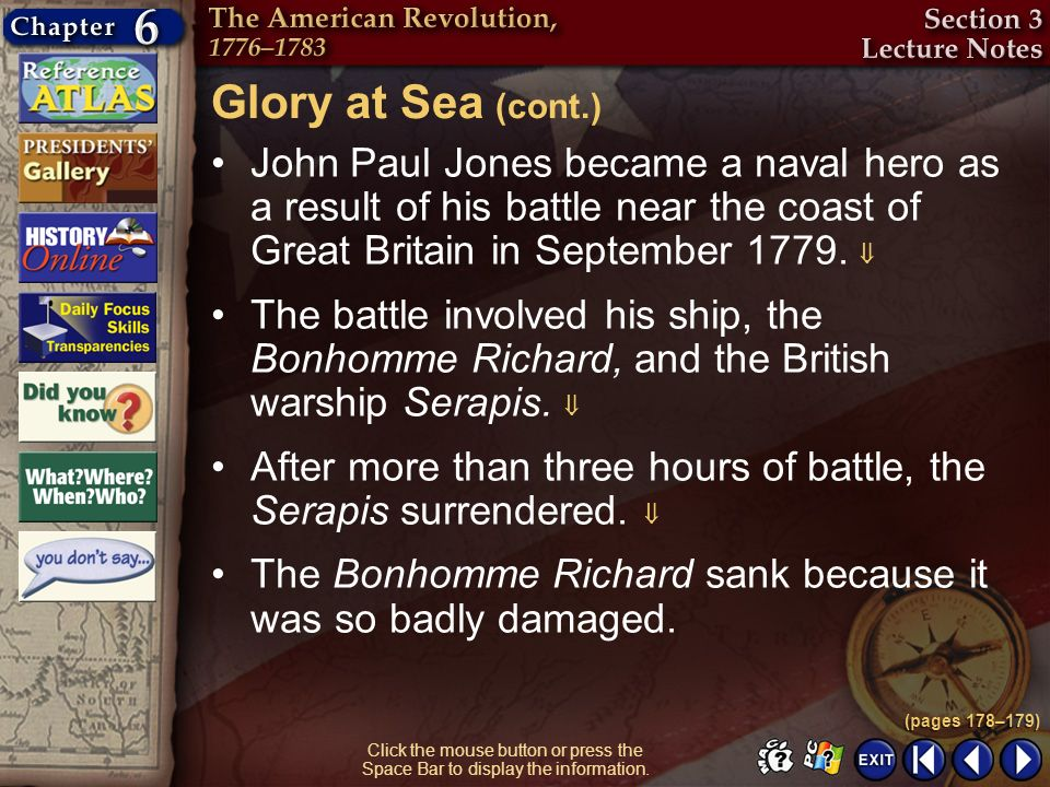 Section 3-11 John Paul Jones became a naval hero as a result of his battle near the coast of Great Britain in September 1779. Glory at Sea (cont.) (pa