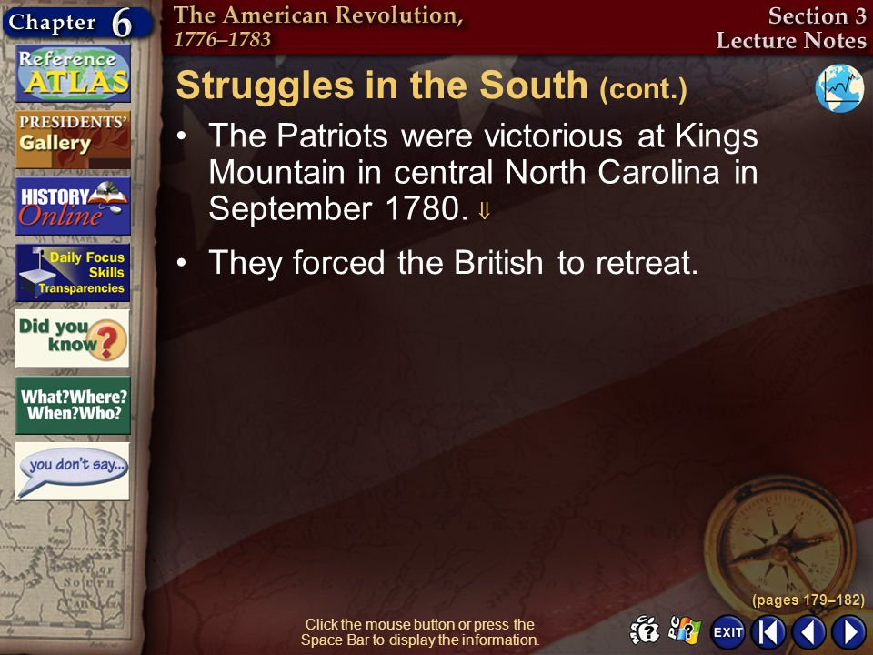Section 3-17 Click the mouse button or press the Space Bar to display the information. The Patriots were victorious at Kings Mountain in central North