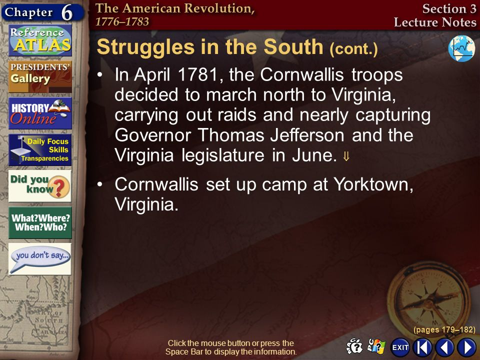 Section 3-19 Click the mouse button or press the Space Bar to display the information. In April 1781, the Cornwallis troops decided to march north to