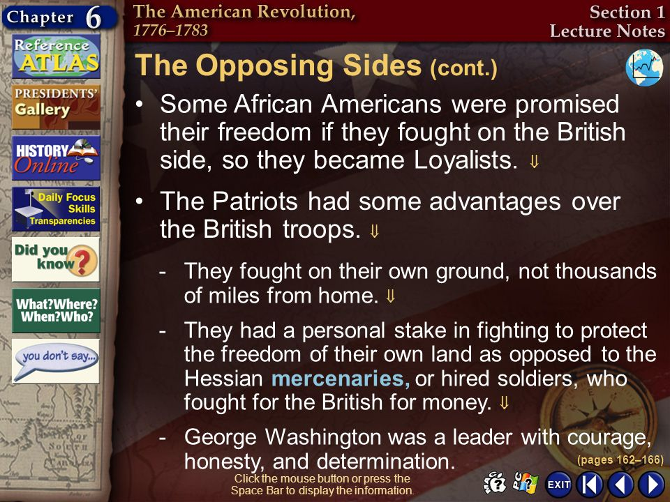 Section 1-9 Click the mouse button or press the Space Bar to display the information. The Opposing Sides (cont.) Some African Americans were promised