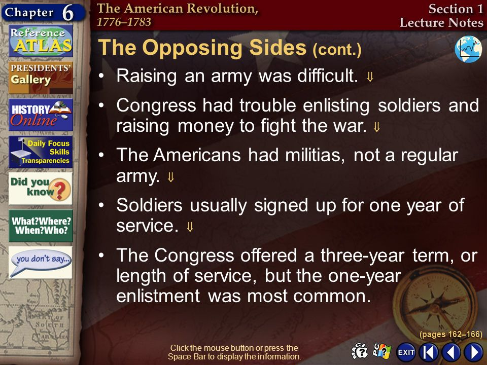 Section 1-10 Click the mouse button or press the Space Bar to display the information. Raising an army was difficult. Congress had trouble enlisting s