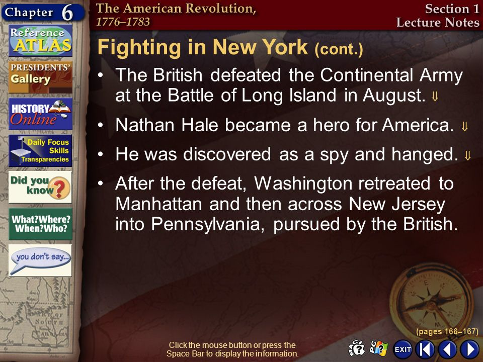 Section 1-14 The British defeated the Continental Army at the Battle of Long Island in August. Fighting in New York (cont.) (pages 166–167) Nathan Hal