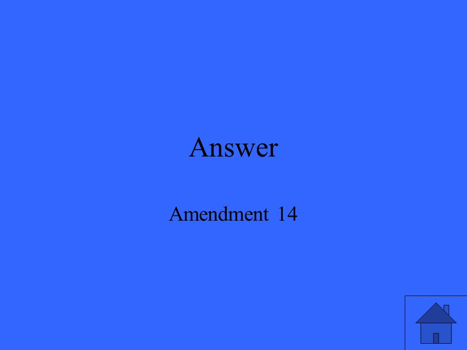 Answer Amendment 14