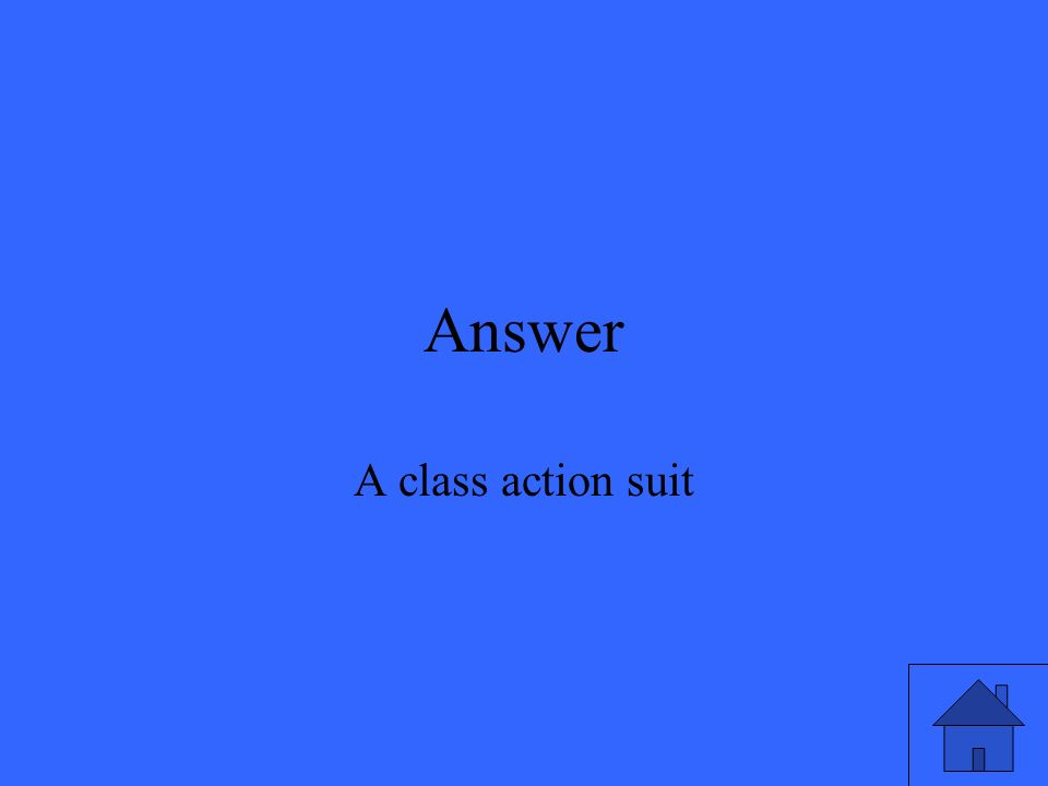 Answer A class action suit