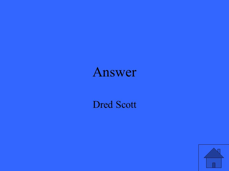 Answer Dred Scott