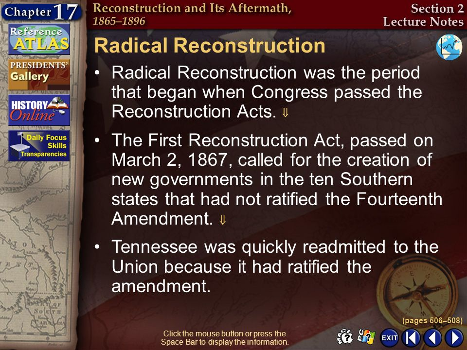 Section 2-13 Click the mouse button or press the Space Bar to display the information. Radical Reconstruction Radical Reconstruction was the period th