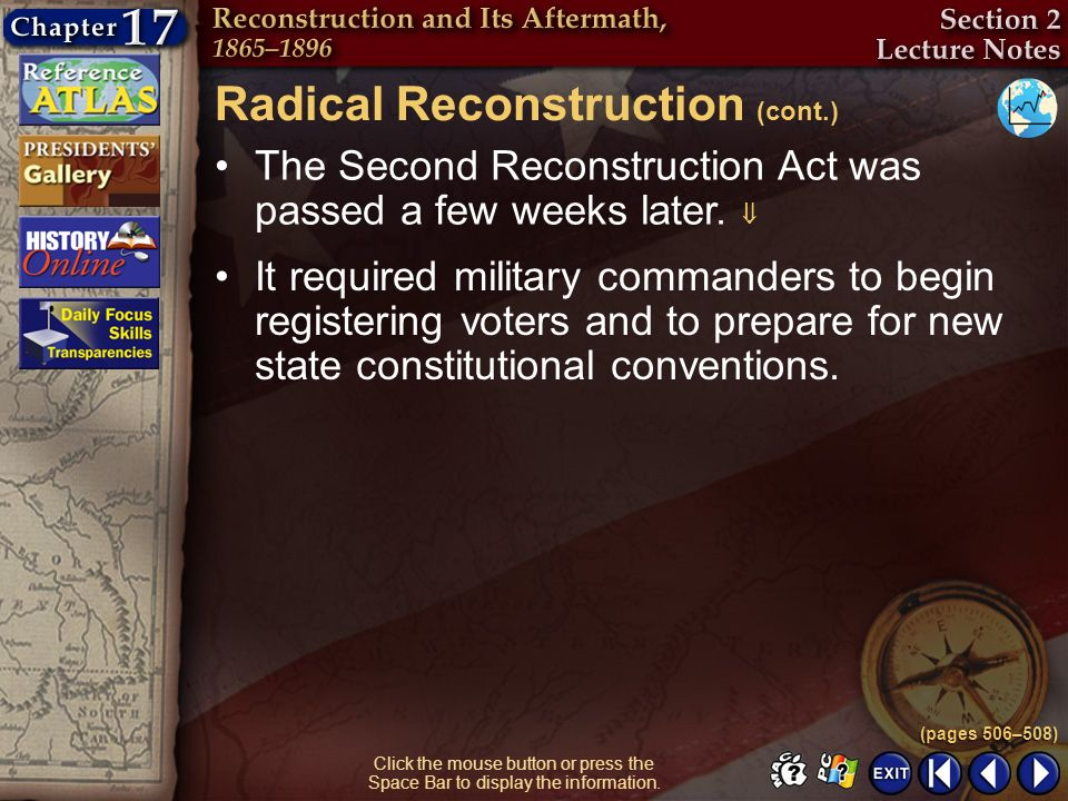Section 2-15 Click the mouse button or press the Space Bar to display the information. The Second Reconstruction Act was passed a few weeks later. It
