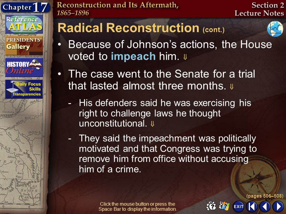 Section 2-19 Click the mouse button or press the Space Bar to display the information. Because of Johnsons actions, the House voted to impeach him. Th