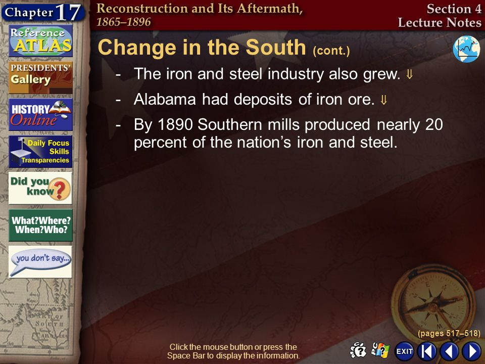Section 4-17 Click the mouse button or press the Space Bar to display the information. Change in the South (cont.) (pages 517–518) -The iron and steel