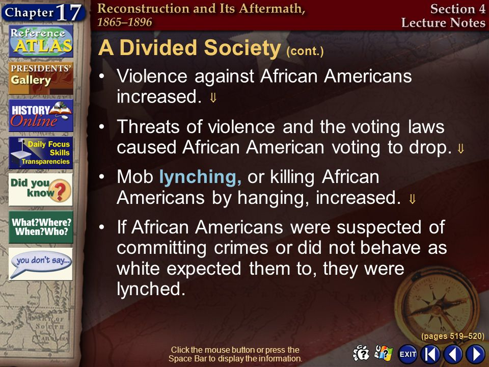 Section 4-28 Click the mouse button or press the Space Bar to display the information. Violence against African Americans increased. Threats of violen