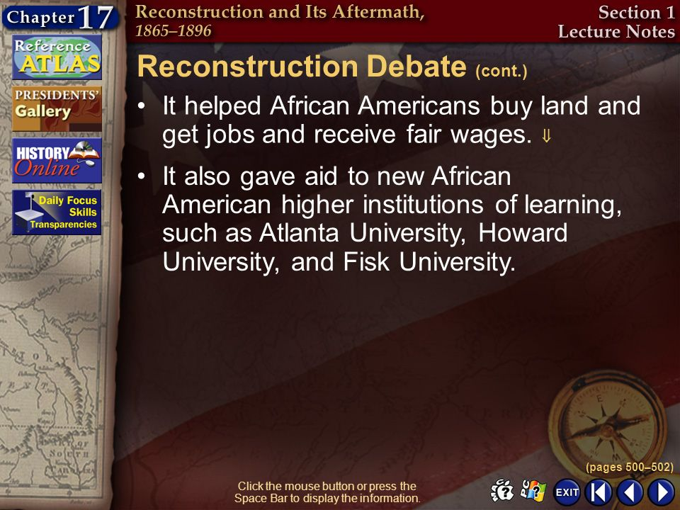 Section 1-11 Click the mouse button or press the Space Bar to display the information. Reconstruction Debate (cont.) It helped African Americans buy l