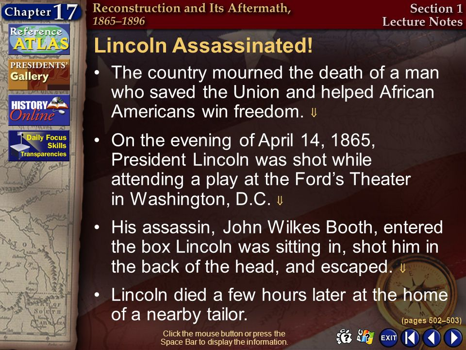 Section 1-13 Click the mouse button or press the Space Bar to display the information. Lincoln Assassinated! The country mourned the death of a man wh