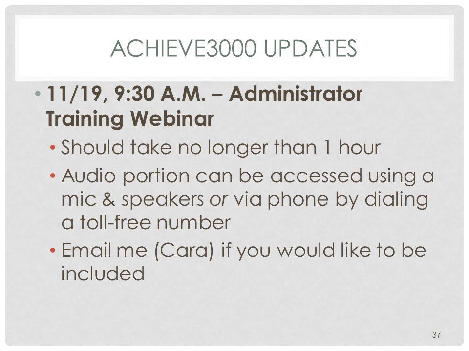 ACHIEVE3000 UPDATES 11/19, 9:30 A.M.