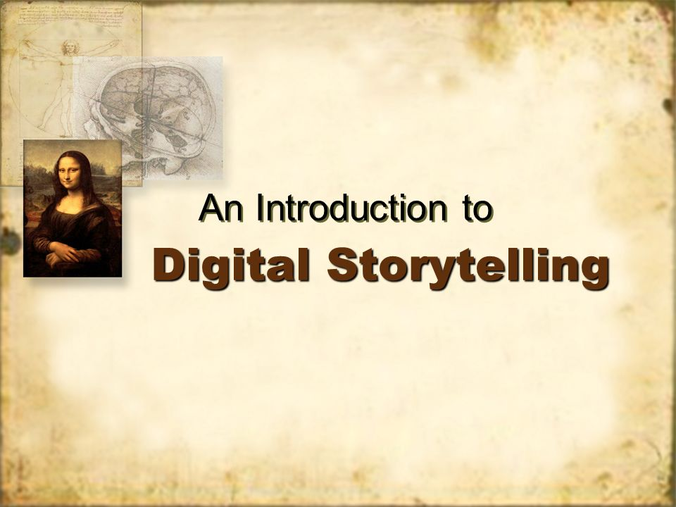 Digital Storytelling An Introduction to