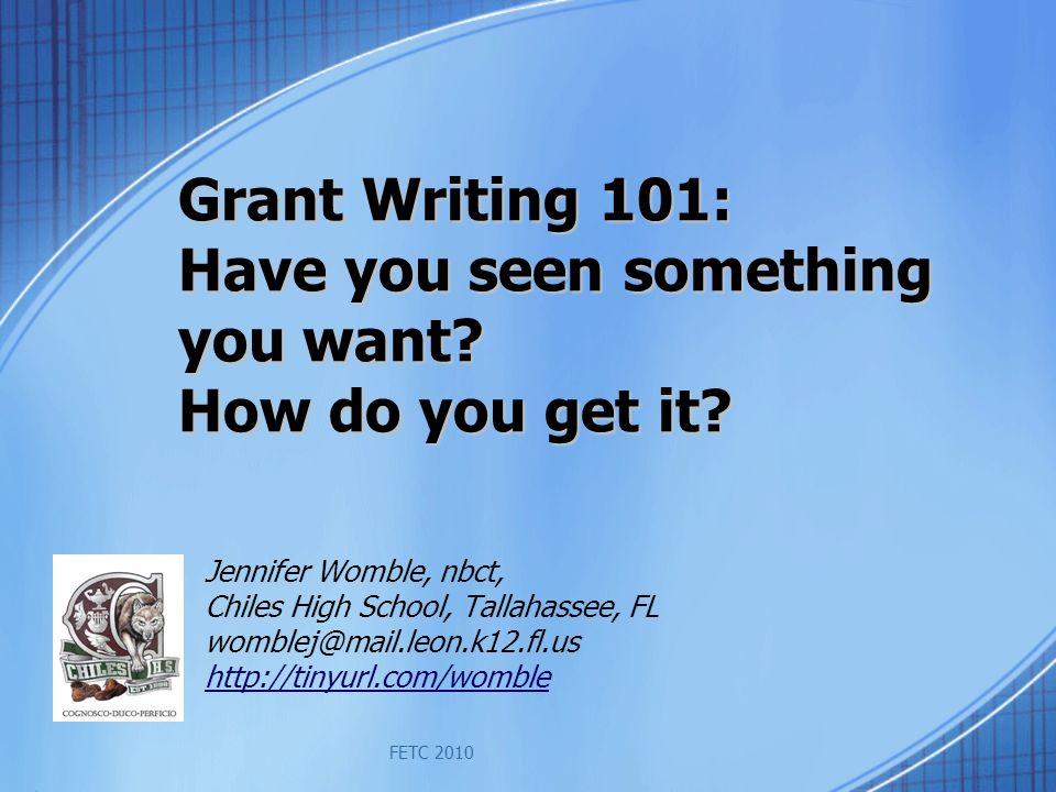 FETC 2010 Grant Writing 101: Have you seen something you want.