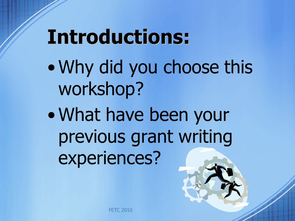 FETC 2010 Introductions: Why did you choose this workshop.