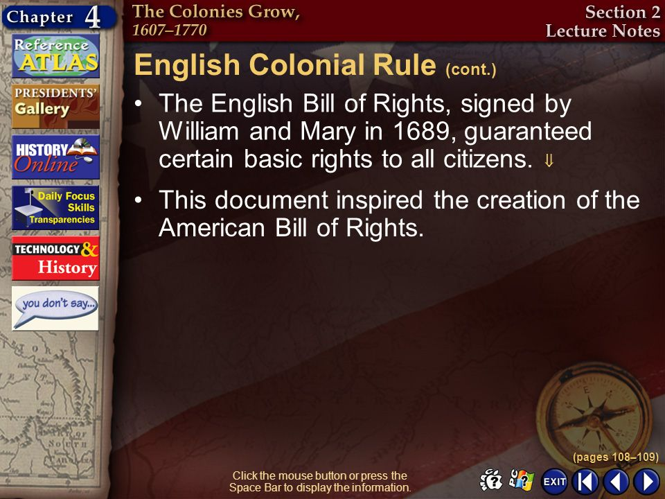 Section 2-6 The English Bill of Rights, signed by William and Mary in 1689, guaranteed certain basic rights to all citizens. English Colonial Rule (co
