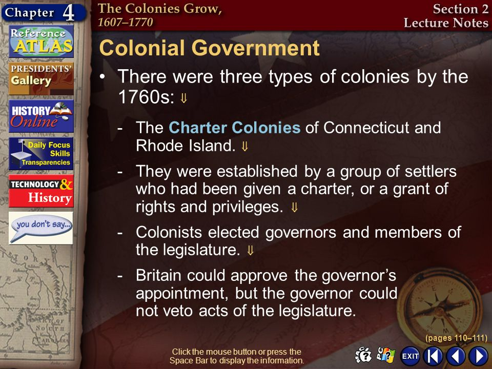 Section 2-10 Click the mouse button or press the Space Bar to display the information. Colonial Government There were three types of colonies by the 1