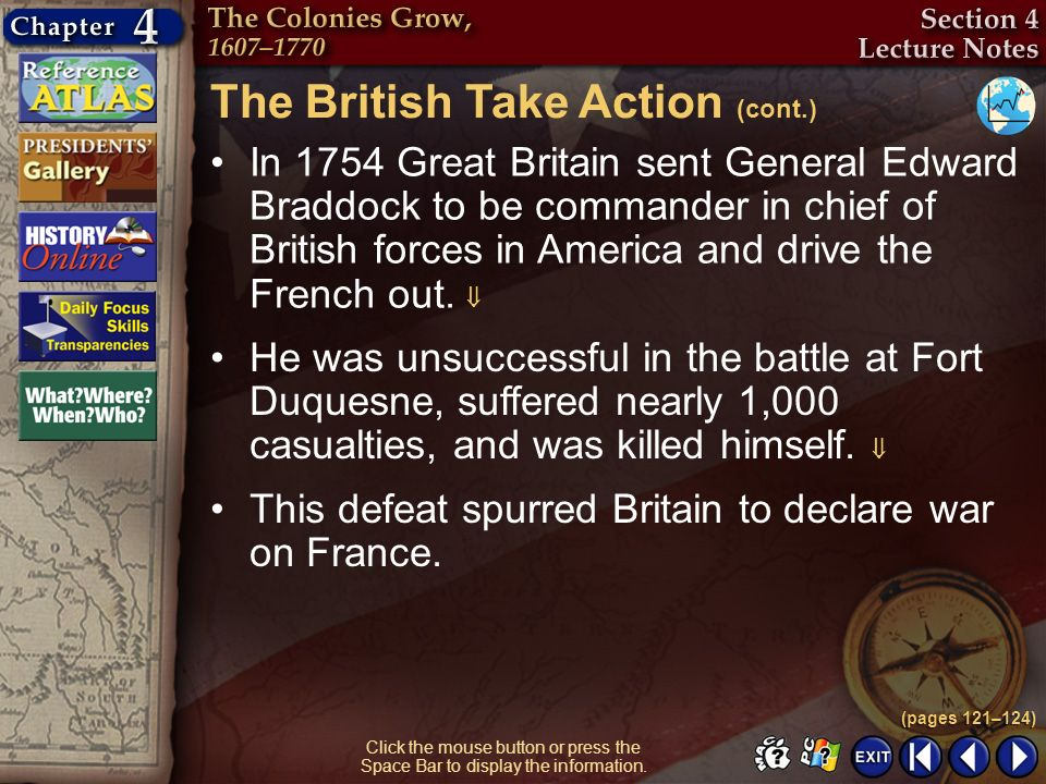 Section 4-6 Click the mouse button or press the Space Bar to display the information. In 1754 Great Britain sent General Edward Braddock to be command