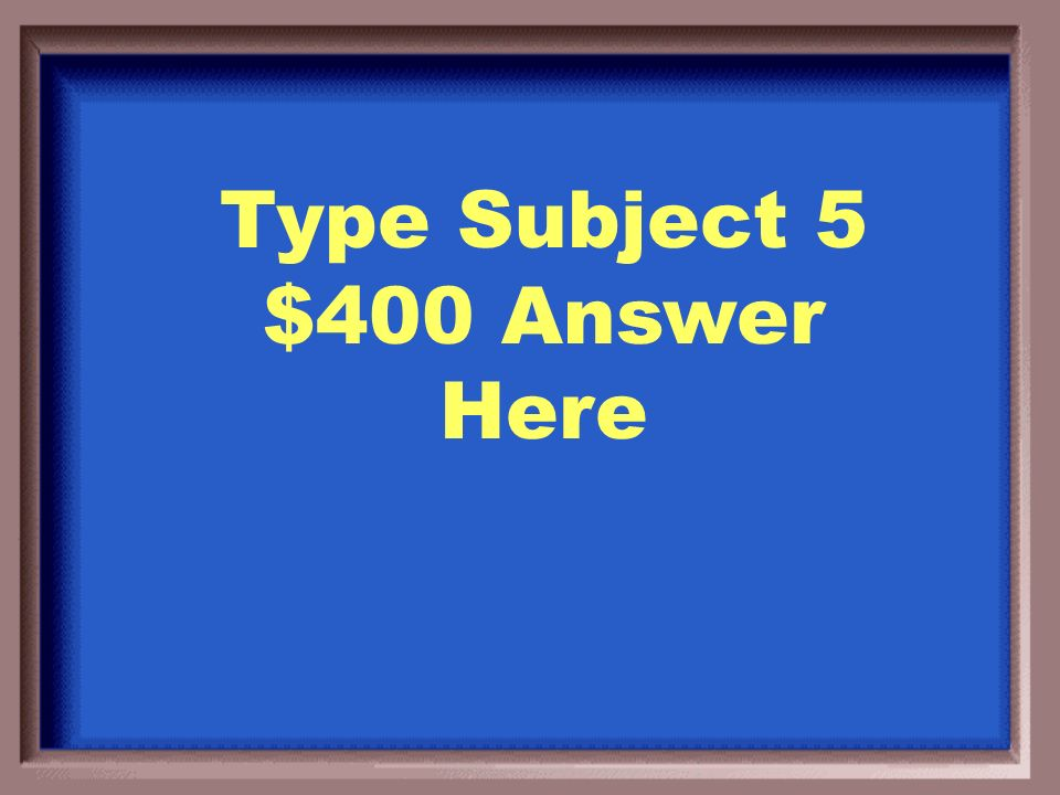 Type Subject 5 $300 Question Here