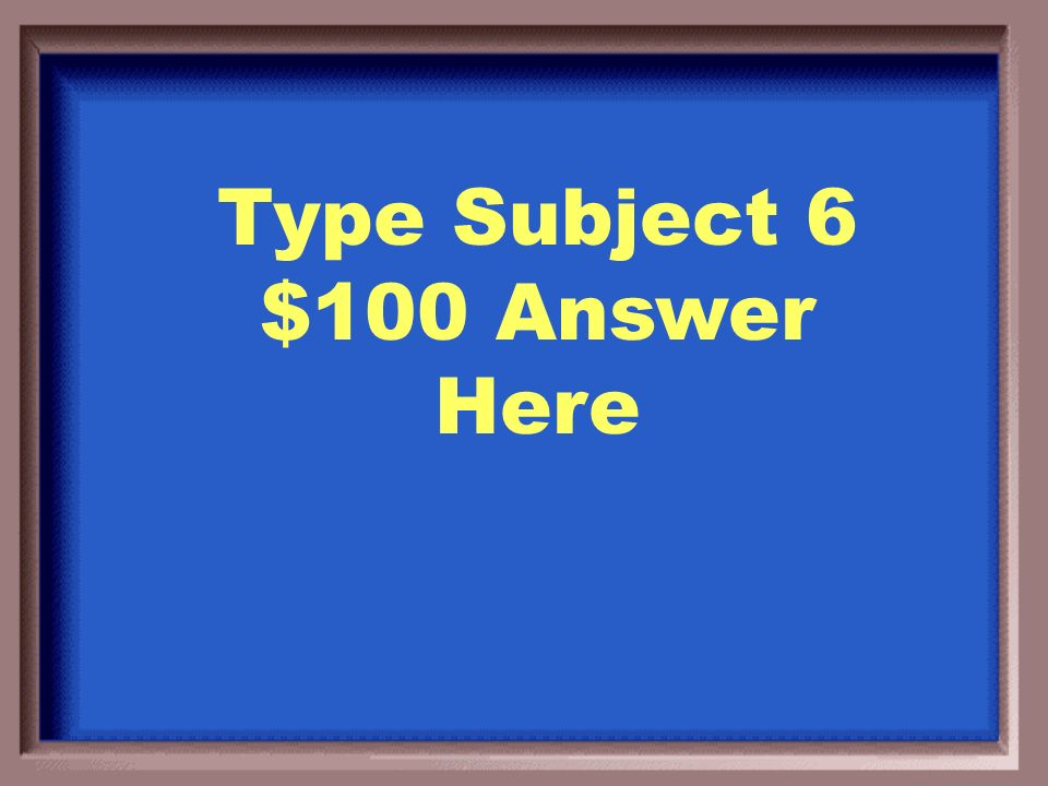Type Subject 5 $500 Question Here